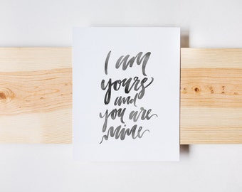 I am Yours You Are Mine Print, Calligraphy, Christian Print, Wedding Print, Home Art, Wall Art, Watercolor, INSTANT DOWNLOAD
