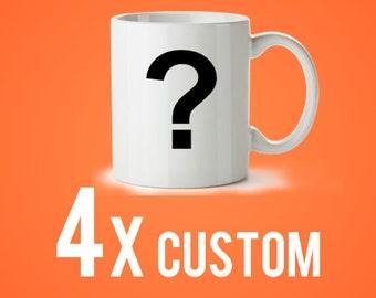 4x Custom Wholesale Mug, 11oz (7.99/Mug)