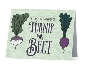 TURNIP THE BEET  |  Funny Birthday Card