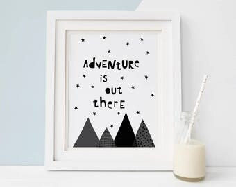 Adventure Is Out There Print, Adventure Awaits, Nursery Wall Art, Inspirational Quote Print, stampa bianco e nero, Nursery Quote Printable,