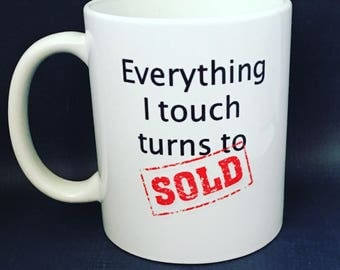 everything I touch turns to sold, etsy shop owner coffee Mug, realtor thank you gift Mug, entrepreneur mug, boss mug, dishwasher safe
