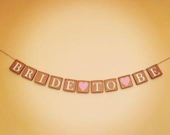 BRIDE TO BE. Wedding banner. Wooden, handpainted banner.