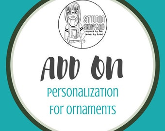 ADD ON: Personalization For ORNAMENTS
