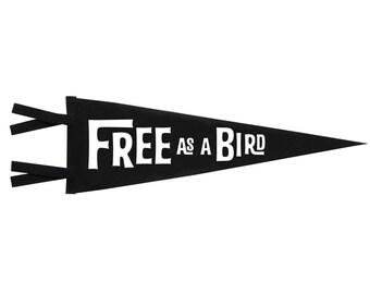 Felt Pennant - Free As A Bird