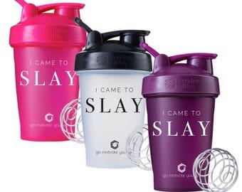 I Came to Slay 20oz Blender Bottle Shaker Cup, Motivation on the Best Protein Shaker Bottle