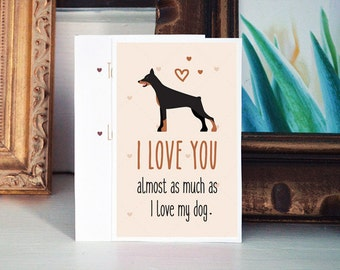"""Doberman Card Download- """"I love you almost as much as I love my dog"""" - A fun printable dog card for Valentines Day or any other day!"""