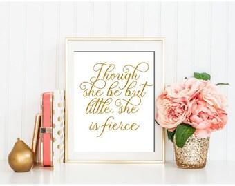 Though She Be But Little, Gold Glitter Art, Nursery Decor, Shakespeare Quote, Gold Nursery Art Fierce Quote Nursery Artwork Print Girls Room