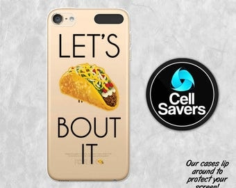 Let's Taco Bout It Clear iPod 5 Case iPod 6 Case iPod 5th Generation iPod 6th Generation Rubber Case Gen Clear Case Tacos Quote Funny Food