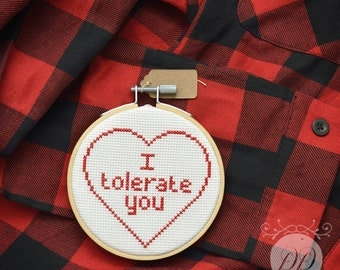 I tolerate you - valentines day subversive cross stitch
