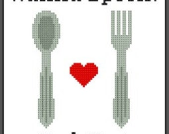 Buy 2, Get 1 Free...Coupon Code FREEPATTERN - Wanna Spoon? Fork Yes! Cross Stitch Pattern