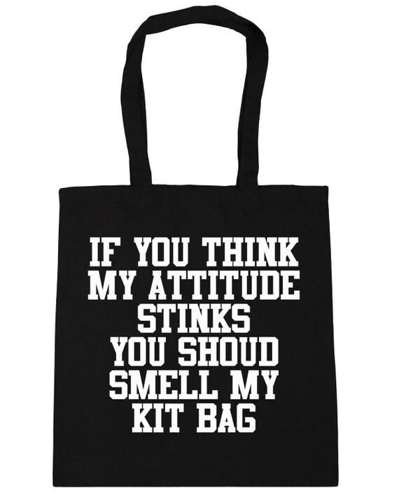 Gym Bag Odor: Items Similar To If You Think My Attitude Stinks You