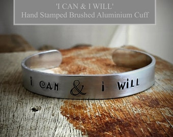 Personalised Cuff Bangle, Custom Metal Bracelet, Stamped Message Bangle,  Inspirational Bracelet, I Can & I Will