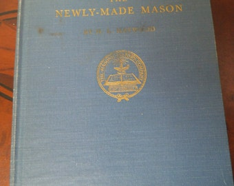 Masonic Book 1948 First Edition - The Newly-Made Mason by H. L. Haywood