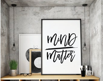 Mind Matter, Motivational Wall Print, Home Decor, Printable, Wall Art, Print, Cubical Decor, Prints quotes, Prints quotes, Typography