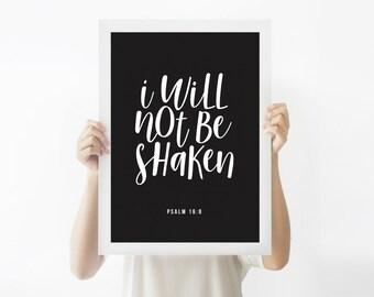 Typographic print, black and white | I will not be shaken, Psalm 16:8