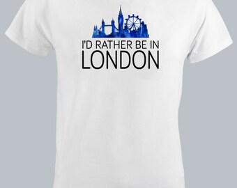 I'd Rather Be In London Men New T-shirt UK Homies English City Big Ben London Eye Cool Coloured Tee