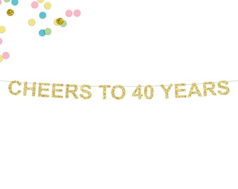 Cheers To 40 Years Glitter Banner | 40th Birthday Banner | Forty | Wedding Anniversary | Birthday Banner | 40th Party Decor | Glitter Banner