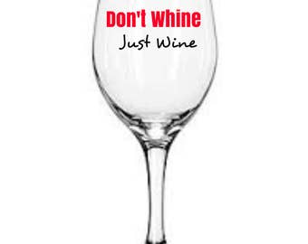 Don't whine just wine