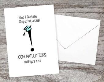 Funny Graduation Card-Graduation Congratulations-College Graduation-Step 1-Graduate Step 2-Not a Clue! Congratulations You'll Figure It Out
