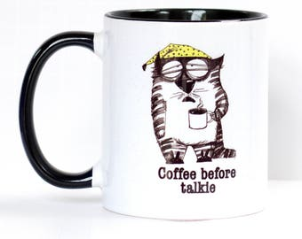 Cat with Coffee Mug | Coffee before talkie Cat Mug | Coffee Lover Mug | 11oz Microwave and Dishwasher Safe Mug | Sample Sale Mug | Funny Mug