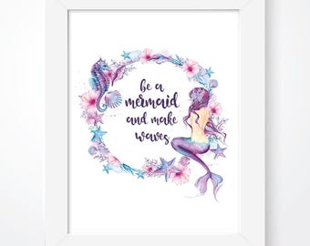 Mermaid Print Nursery Decor Mermaid Quote Be A Mermaid & Make Waves Inspirational Quote Girls Bedroom Mermaid Decor Nautical Nursery Print