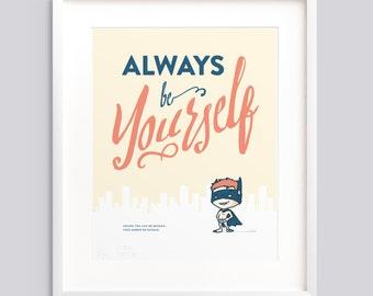 "Art Print - ""Always Be Yourself"" - Typographic poster, kids room wall art giclée print nursery - v1"