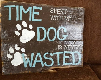 Time spent with my dog is never wasted