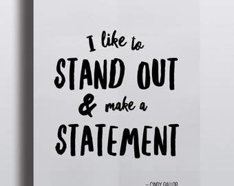 I Like to Stand Out & Make a Statement... Cindy Gallop quote Poster