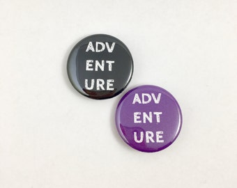 Adventure Pin or Magnet