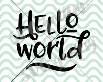 Hello world SVG, new baby svg, baby SVG, explore svg, adventure svg, Digital cut file, commercial use OK