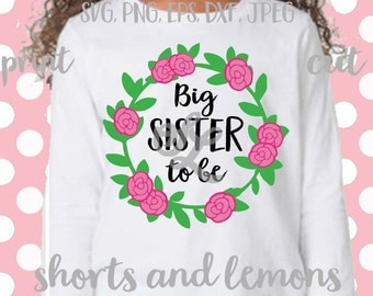 Pregnancy announcement svg, preganancy reveal svg, Big Sister To Be svg, Floral Frame svg, New Baby svg, Sister svg, baby announcement svg