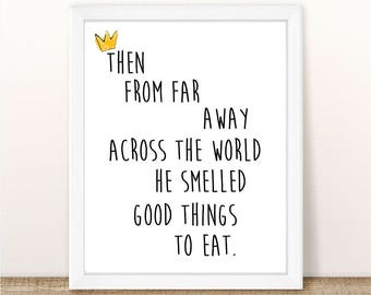 Where the Wild Things Are - He Smelled Good Things To Eat - INSTANT DOWNLOAD PDF Printable - Nursery - Birthday Party - Baby Shower - 8x10