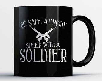 Soldier Coffee Mug - Sleep with a Soldier - Gift for Soldier - Soldier Cup - Funny Soldier Present -Best Soldier Gift