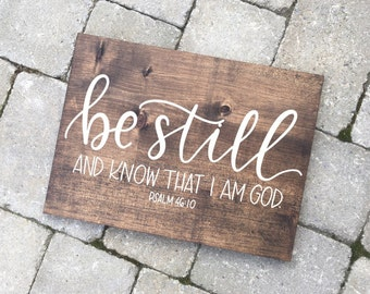 Hand Lettered Scripture Psalm 46:10 BE STILL Rustic Wood Sign