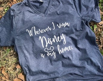 UNISEX Disney is my home vneck//disney shirt//disney world// disney princess