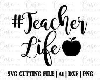 Hashtag Teacher Life SVG Cutting File, Ai, Dxf and Printable PNG file   Cricut and Silhouette   Instant Download   Apple   Teacher