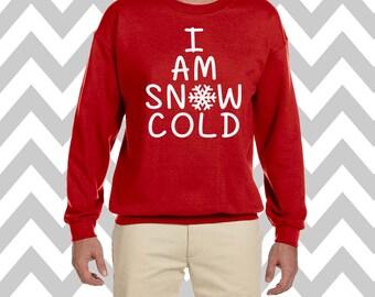 I Am Snow Cold Funny Christmas Sweatshirt Unisex Crew Neck Sweatshirt Ugly Christmas Sweater Funny Christmas Sweater Santa Sweatshirt