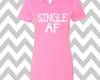 Single AF Womens Funny Shirt Valentines Day Shirt Valentines Shirt XOXO Tee Valentines Day Brunch Tee Mimosa Tee Party Tee