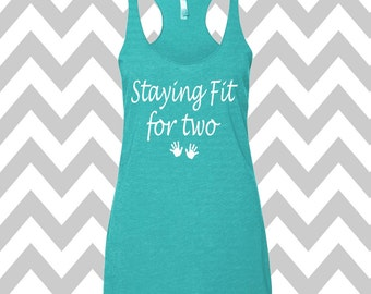 Staying Fit For Two Tank Top Maternity Tank Racerback Tank Top Pregnancy Workout Tank New Mom Pregnancy Soft Tank Top Announcement Tank