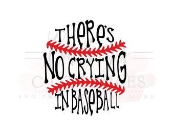 There's No Crying in Baseball SVG/ Baseball SVG/ Baseball Mom SVG/ Baseball Quote