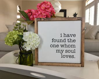 """I have found the one whom my should loves 