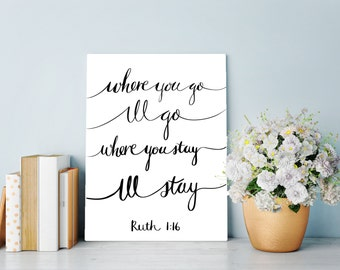 "Bible verse art print ""Where you go I'll go, Where you stay, I'll stay"" Ruth 1:16"