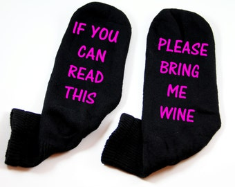 Wine Socks, If you can read this please wine, Bring me Wine, Bring Wine Socks, Back to School Teacher Gift