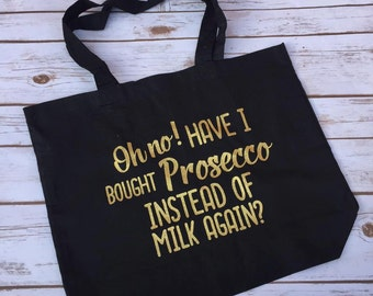 Prosecco Tote Shopper Bag, Prosecco instead of Milk Tote Bag, Gift for Her