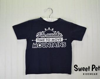 I'm Awake. Time to Move Mountains Kids Shirt | Kids Feminist Shirt, Girls Feminist Shirt, Girls Feminist Tee, Kid Hipster Tee, Girls Hipster