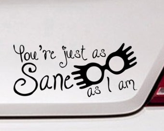 Harry Potter car decal - luna lovegood decal - ravenclaw decal - You're just as sane as I am decal