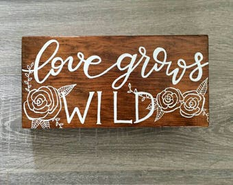 Love Grows Wild - wood sign