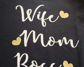 Wife mom boss tshirt