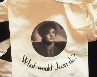 What Would Joan Do? Joan Crawford Tote Bag | Classic Hollywood | Woman's Pictures | Mildred Pierce