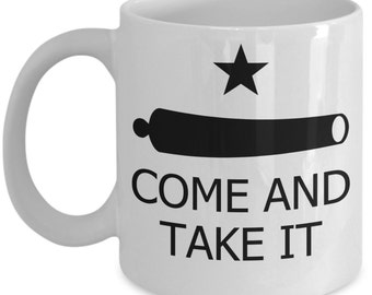 Texas Independence Mugs - Come And Take It  - Ideal Texan Gifts